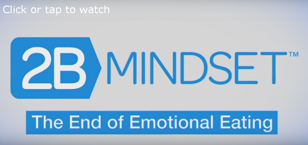 The 2B Mindset is the End of Emotional Eating